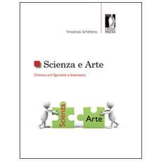 Scienza e arte. Chimica, arti figurative e letteratura