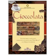 Cioccolata. Alimento del gusto, della salute e del piacere