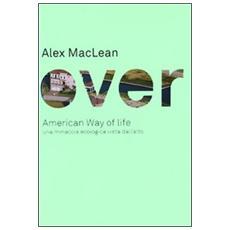 Over. American Way of life. Una minaccia ecologica vista dall'alto