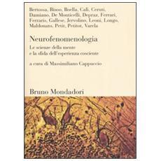 Neurofenomenologia. Le scienze della mente e la sfida dell'esperienza cosciente