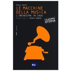 Le macchine della musica. L'orchestra in casa