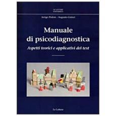 Manuale di psicodiagnostica. Aspetti teorici e applicativi dei test