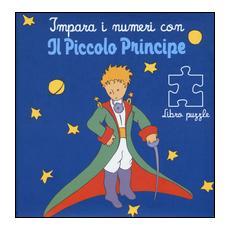 Impara i numeri con il Piccolo Principe. Libro puzzle