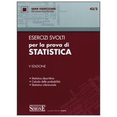 Esercizi svolti per la prova di statistica