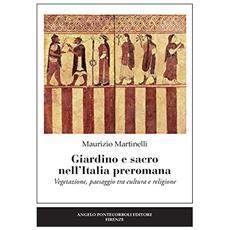 Giardino e sacro nell'Italia preromana. Vegetazione, paesaggio tra cultura e religione