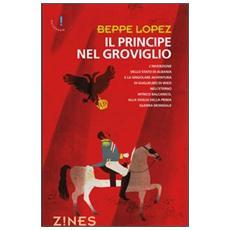 Il principe del groviglio. L'invenzione dello stato di Albania e la singolare avventura del principe di Wied nell'eterno intrico balcanico