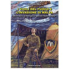 I vigili del fuoco e l'invasione di Malta. Breve storia del Battaglione speciale «Santa Barbara»
