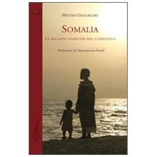 Somalia. Le ragioni storiche del conflitto