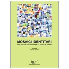 Mosaici identitari. Dagli italiani a Vancouver alla kerppa islandese