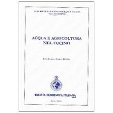 Acqua e agricoltura nel Fucino. Con CD-ROM