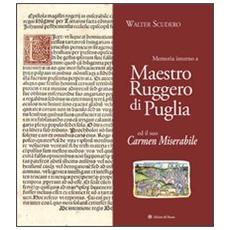 Memoria intorno a maestro Ruggero di Puglia ed il suo Carmen Miserabile