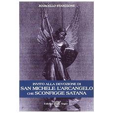 Invito alla devozione di san Michele. L'arcangelo che sconfigge satana