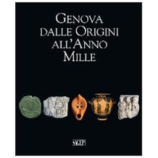 Genova dalle origini all'anno Mille. Studi di archeologia e storia. Con CD-ROM