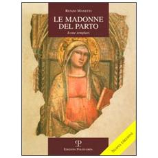 Le Madonne del Parto. Icone templari