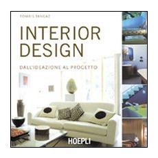 Interior design. Dall'ideazione al progetto