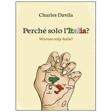 Perché solo l'Italia?