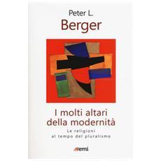 I molti altari della modernità. Le religioni al tempo del pluralismo