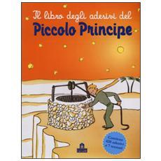 Libro degli adesivi del Piccolo Principe (Il)