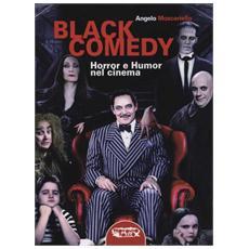 Angelo Moscariello - Black Comedy - Horror E Humore Nel Cinema