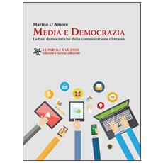 Media e democrazia. Le basi democratiche della comunicazione di massa