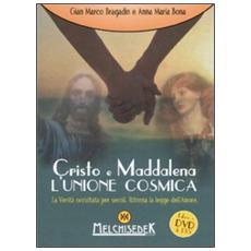 Cristo e Maddalena. L'unione cosmica. La verità occultata per secoli. Ritorna la legge dell'amore. DVD formato UDF. Con libro