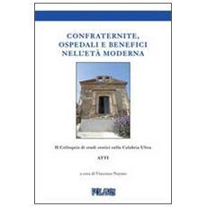 Confraternite, ospedali e benefici nell'età moderna. Atti del II colloquio di studi storici sulla Calabria ultra