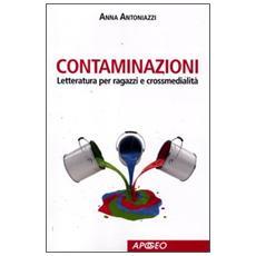 Contaminazioni. Letteratura per ragazzi e crossmedialità