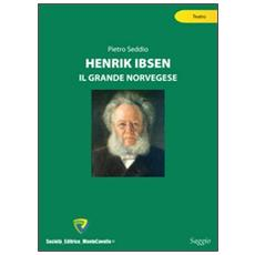 Henrik Ibsen. Il grande norvegese