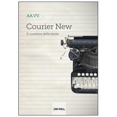 Courier new. Il carattere delle storie