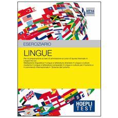 Test. Lingue. Eserciziario. Per la preparazione ai test di ammissione ai corsi di laurea triennale in lingue. . .