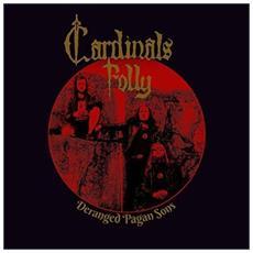 Cardinals Folly - Deranged Pagan Sons