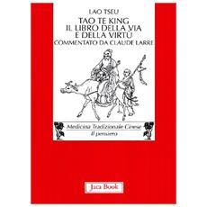 Tao Te King. Il libro della via e della virtù. Testo cinese a fronte
