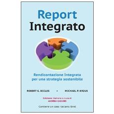 Report integrato. Rendicontazione integrata per una strategia sostenibile