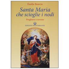 Santa Maria che scioglie i nodi. Preghiere e novene