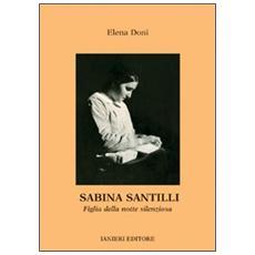 Sabina Santilli. Figlia della notte silenziosa