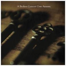 Broken Consort - Crow Autumn