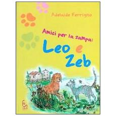 Amici per la zampa. Leo e Zeb