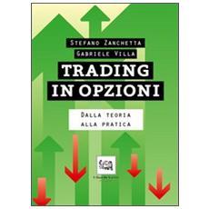 Trading in opzioni. Dalla teoria alla pratica