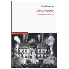 Totalitarismo. Storia di un dibattito