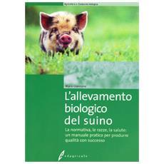Allevamento biologico del suino (L')