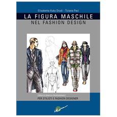 la figura maschile nel fashion design. Corso di grafica professionale per stilisti e fashion designer
