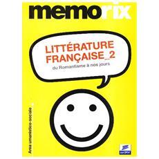 Littérature française. Vol. 2: Du romantisme à nos jours.