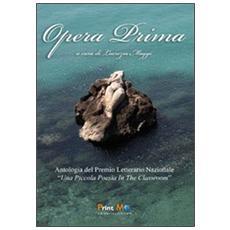 Opera prima. Antologia del premio letterario nazionale «una piccola poesia in the classroom»