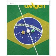 Oxygen. La scienza per tutti. Ediz. italiana e inglese. Vol. 23: Brasile. Una sfida a tutto campo.