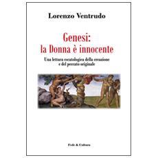 Genesi: la donna è innocente. Una lettura escatologica della creazione e del peccato originale