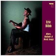 Eric Bibb - Blues Ballads & Work Songs