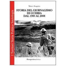 Storia del giornalismo di guerra dal 1900 al 2008