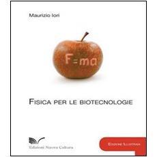 Fisica per le biotecnologie. Ediz. lusso