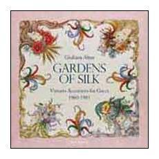 Gardens of silk