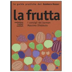 La frutta. I consigli del barman Massimo D'Addezio